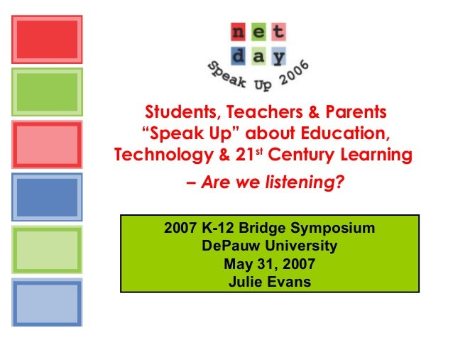 "Students, Teachers & Parents ""Speak Up"" about Education, Technology & 21st Century Learning – Are we listening? 2007 K-12 ..."