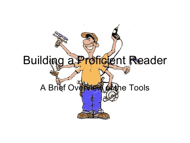 Building a Proficient Reader A Brief Overview of the Tools