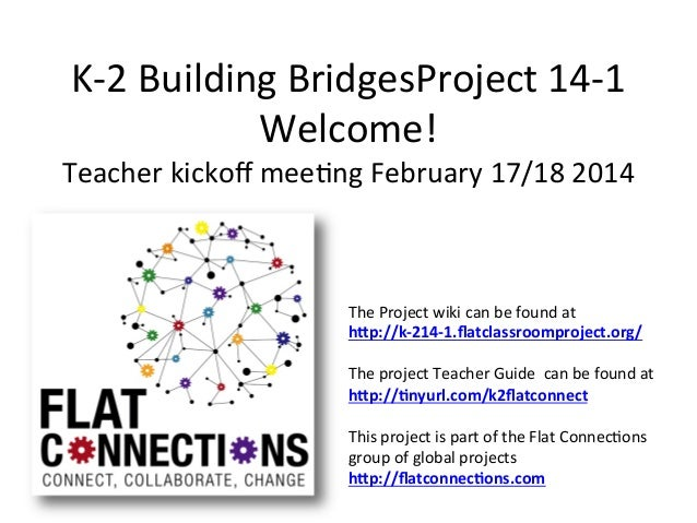 K-­‐2	   Building	   BridgesProject	   14-­‐1	    Welcome!	     Teacher	   kickoff	   mee>ng	   February	   17/18	   2014	 ...