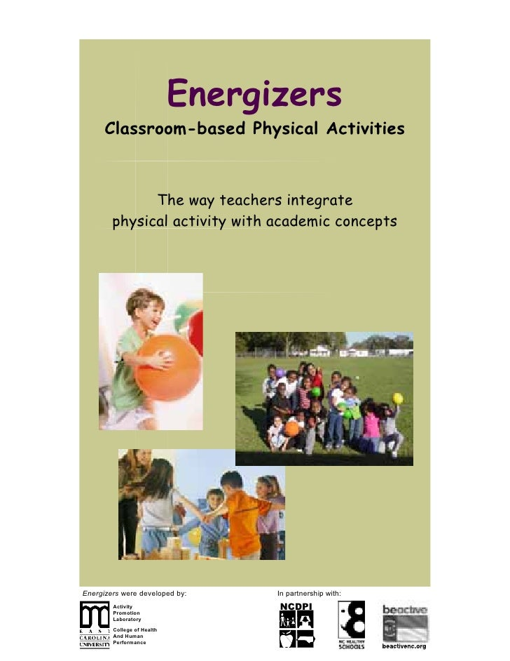 Energizers       Classroom-based Physical Activities                  The way teachers integrate         physical activity...