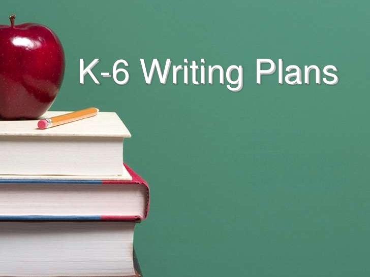 K 6 Writing Plans