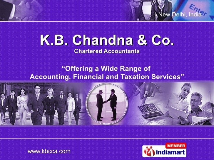 """K.B. Chandna & Co. Chartered Accountants """" Offering a Wide Range of  Accounting, Financial and Taxation Services"""""""