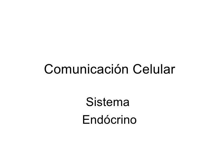 Comunicación Celular Sistema  Endócrino