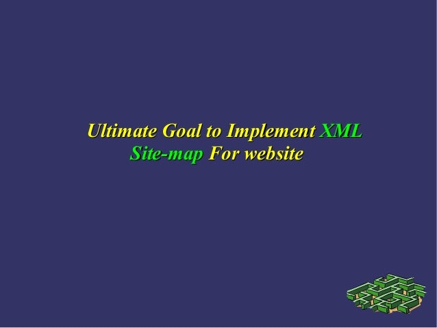 Ultimate Goal to Implement XML Site-map For website