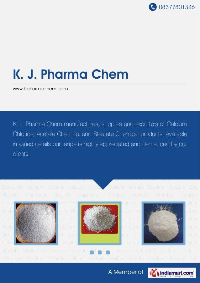 08377801346A Member ofK. J. Pharma Chemwww.kjpharmachem.comCalcium Chloride Dehydrate Calcium Chloride Calcium Acetate Sod...
