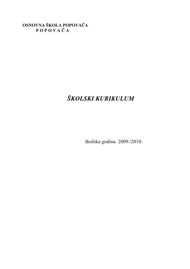 OSNOVNA ŠKOLA POPOVAĈA     POPOVAĈA                    ŠKOLSKI KURIKULUM                         školska godina 2009./2010.