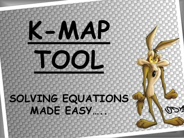 K-MAP TOOL SOLVING EQUATIONS MADE EASY…..