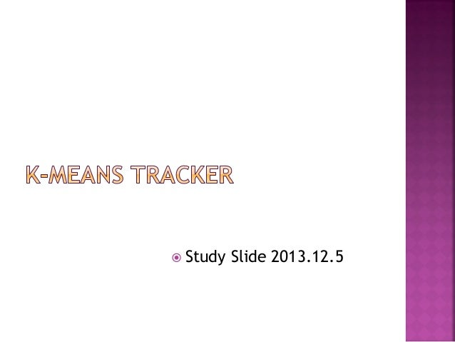 K means tracker study