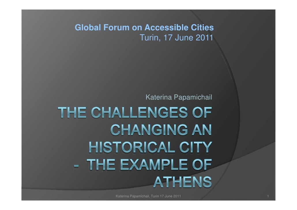 Global Forum on Accessible Cities              Turin, 17 June 2011                           Katerina Papamichail         ...