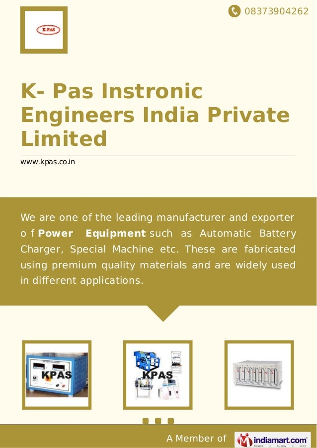 08373904262 A Member of K- Pas Instronic Engineers India Private Limited www.kpas.co.in We are one of the leading manufact...