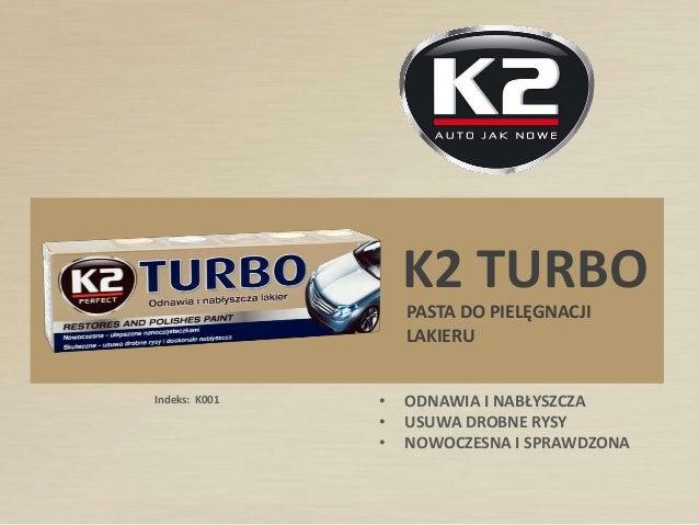 K001 K2 TURBO pasta do pielegnacji lakieru - usuwa rysy, nablyszcza, chroni lakier