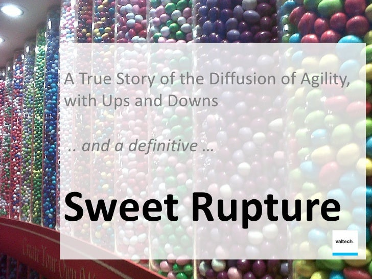 A True Story of the Diffusion of Agility,                                 with Ups and Downs                              ...