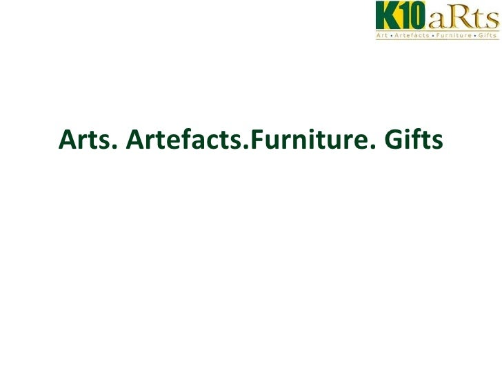 Arts. Artefacts.Furniture. Gifts