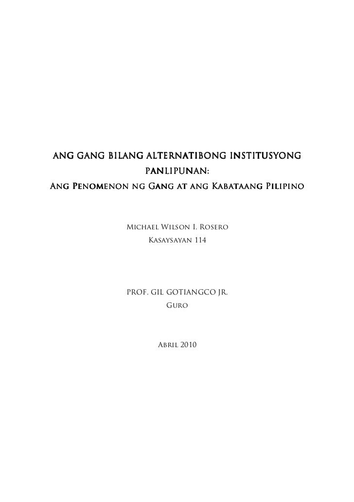 ANG GANG BILANG ALTERNATIBONG INSTITUSYONG                  PANLIPUNAN:Ang Penomenon ng Gang at ang Kabataang Pilipino    ...