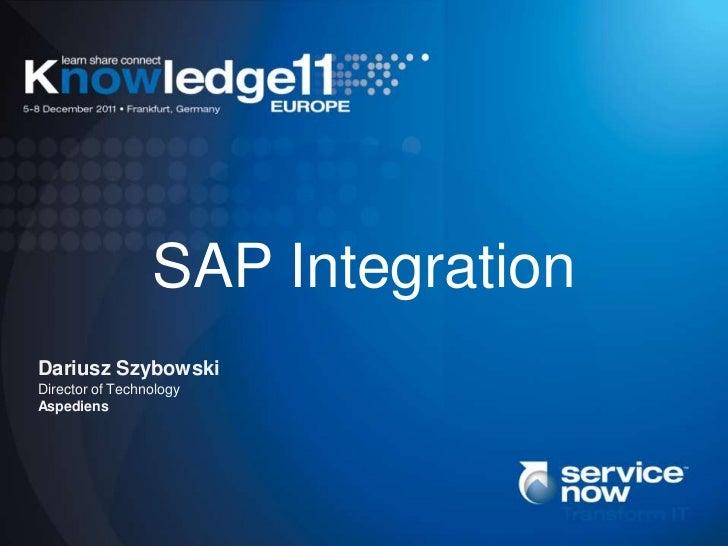 SAP IntegrationDariusz SzybowskiDirector of TechnologyAspediens