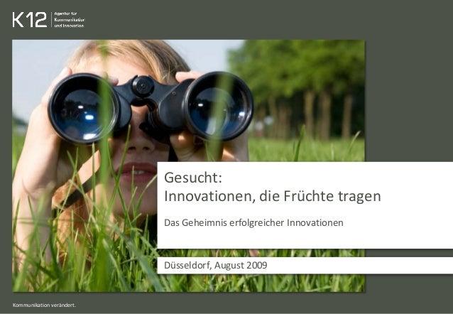 Kommunikation verändert. Gesucht: Innovationen, die Früchte tragen Das Geheimnis erfolgreicher Innovationen Düsseldorf, Au...