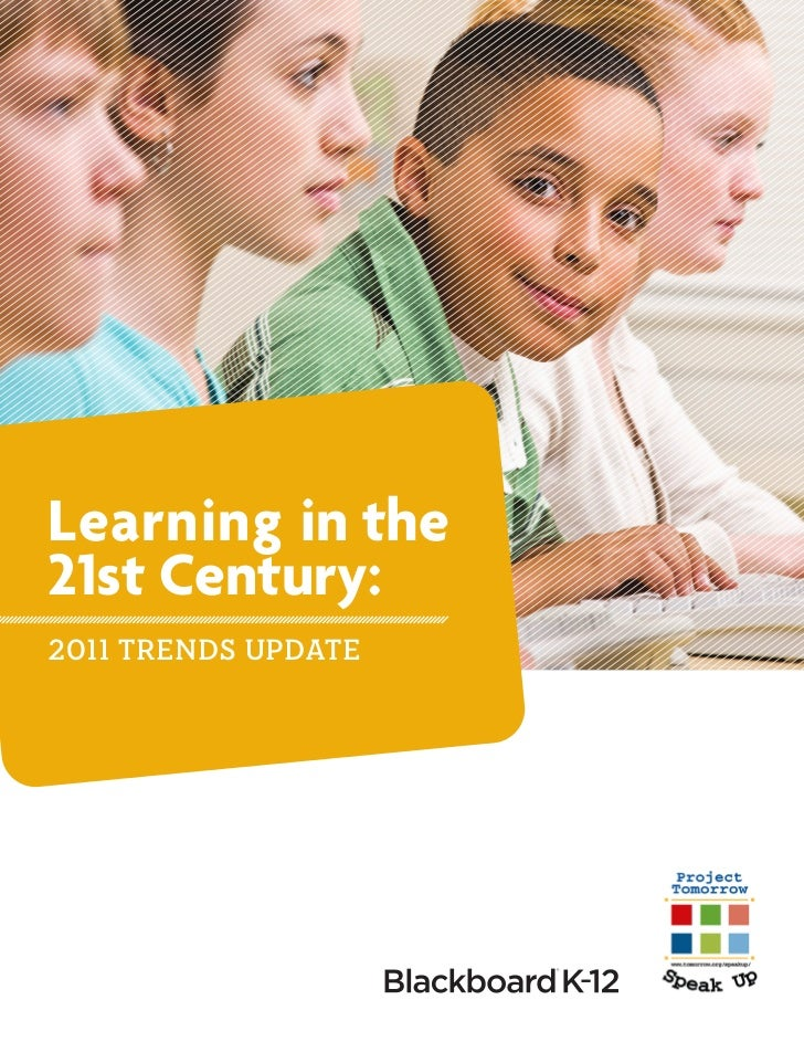 Learning in the21st Century:2011 TRENDS UPDATE