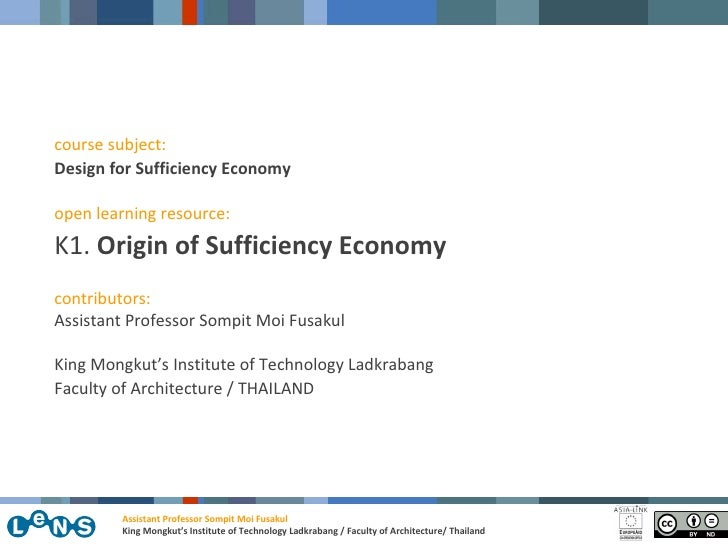 course subject: Design for Sufficiency Economy  open learning resource: K1. Origin of Sufficiency Economy contributors: As...