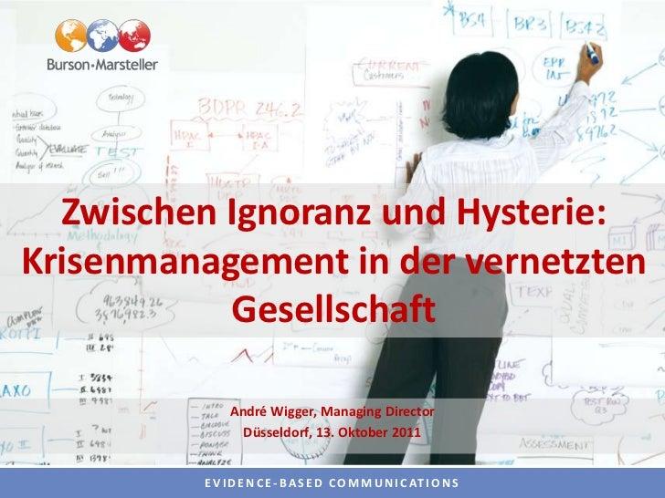 Zwischen Ignoranz und Hysterie:Krisenmanagement in der vernetzten           Gesellschaft              André Wigger, Managi...