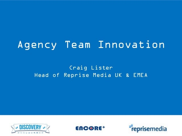 K^2 London Presentation: Agency Team Innovation - Craig Lister