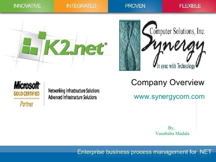 Company Overview www.synergycom.com By, Vasubabu Madala