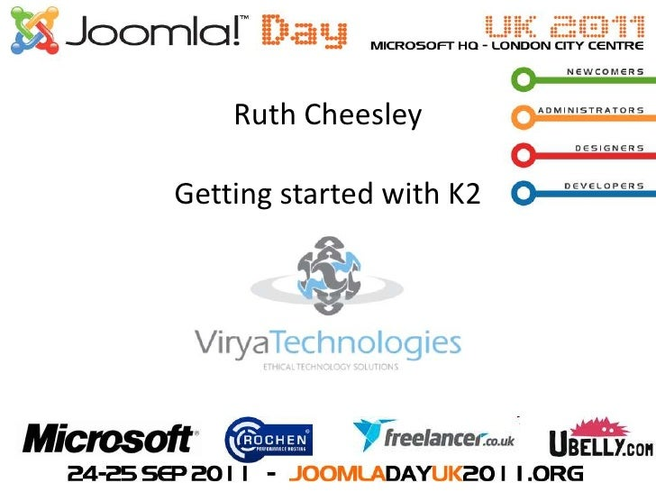 Joomla!Day UK 2011 - Virya Technologies - Ruth Cheesley - Getting started with K2