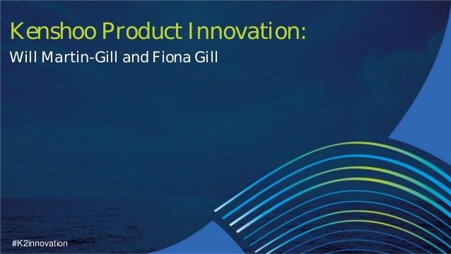 K^2 London: Kenshoo Product Innovation - Will Martin-Gill and Fiona Gill