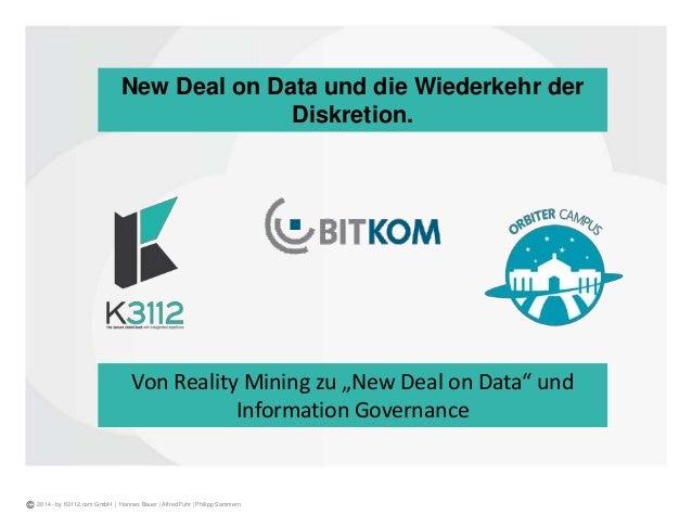 """New Deal on Data und die Wiederkehr der Diskretion. Von Reality Mining zu """"New Deal on Data"""" und Information Governance 20..."""