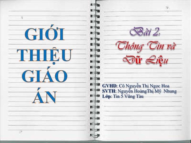 GVHD: Cô Nguyễn Thị Ngọc HoaSVTH: Nguyễn HoàngThị Mỹ NhungLớp: Tin 5 Vũng Tàu                      1111