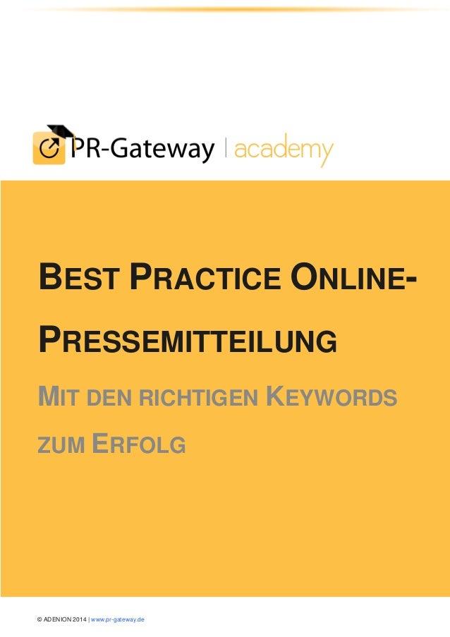 © ADENION 2014 | www.pr-gateway.de BEST PRACTICE ONLINE- PRESSEMITTEILUNG MIT DEN RICHTIGEN KEYWORDS ZUM ERFOLG