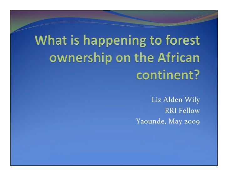 Liz Alden Wily: What is happening to forest ownership on the African continent?