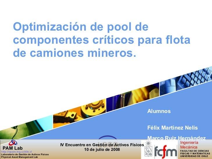 Optimización de pool de componentes críticos para flota de camiones mineros. Alumnos Félix Martínez Nelis Marco Ruiz Herná...