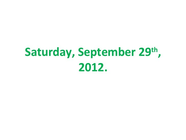 Saturday, September 29th,          2012.
