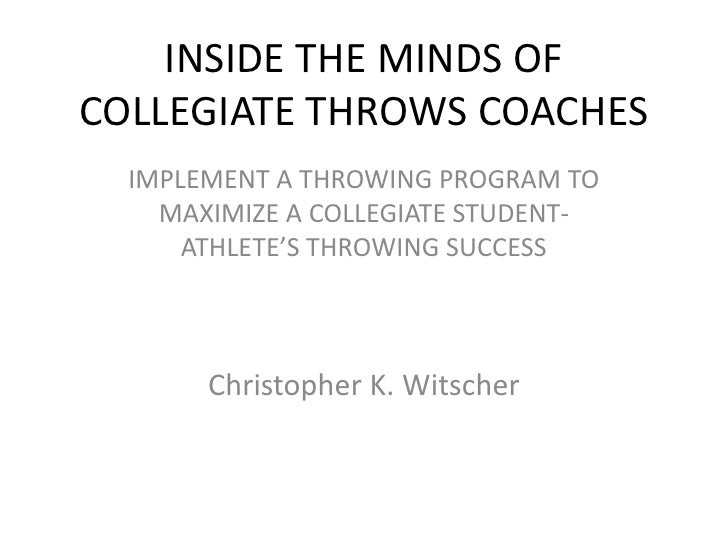 INSIDE THE MINDS OFCOLLEGIATE THROWS COACHES  IMPLEMENT A THROWING PROGRAM TO    MAXIMIZE A COLLEGIATE STUDENT-      ATHLE...