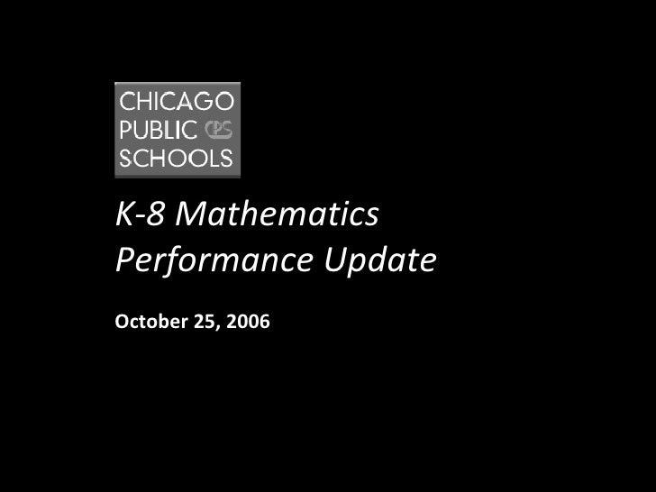 K-8 Mathematics Performance Update October 25, 2006