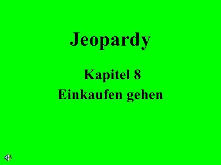 Jeopardy Kapitel 8 Einkaufen gehen