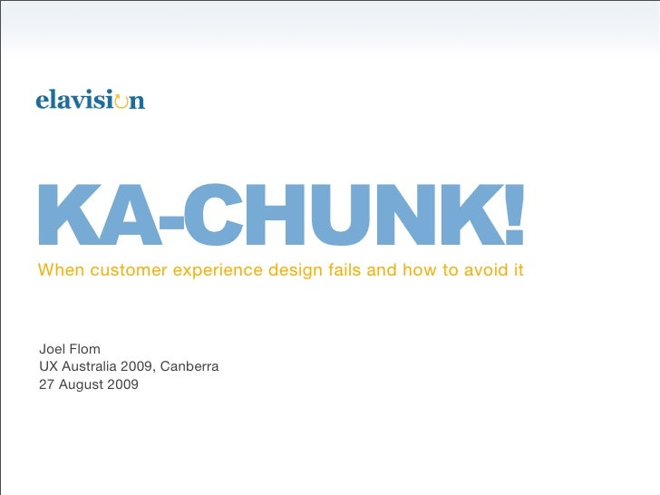 Ka-chunk! When customer experience design fails and how to avoid it