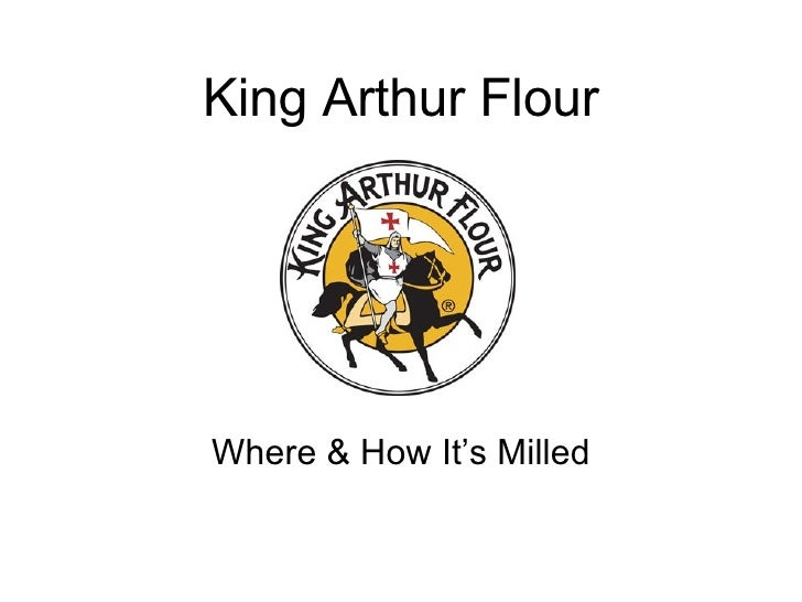 King Arthur Flour Where & How It's Milled
