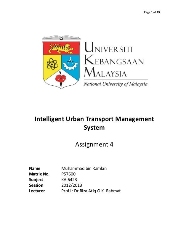 Page 1 of 19  Intelligent Urban Transport Management                   System                    Assignment 4Name         ...
