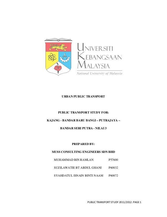URBAN PUBLIC TRANSPORT      PUBLIC TRANSPORT STUDY FOR:KAJANG - BANDAR BARU BANGI – PUTRAJAYA –       BANDAR SERI PUTRA - ...