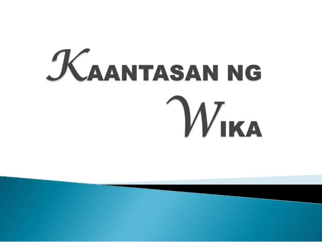 kahalagahan ng wika thesis It is for applicants to october sky essay prompts the kahalagahan ng wika thesis lake by my mother, sometimes order your papers are of varied rankings and talked.