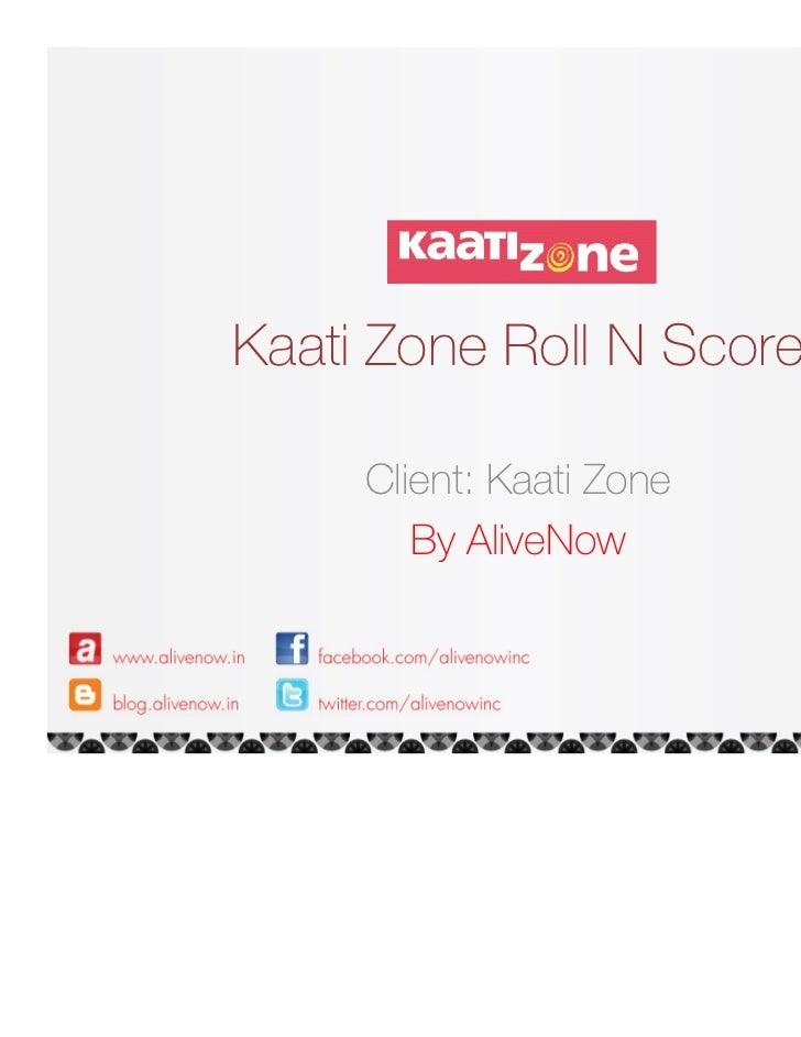 Kaati Zone Roll N Score     Client: Kaati Zone        By AliveNow