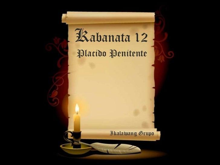 Kabanata 12Placido Penitente        Ikalawang Grupo