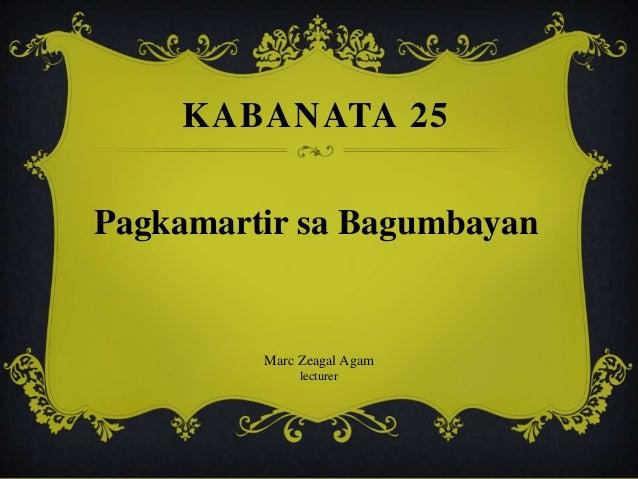 KABANATA 25 Pagkamartir sa Bagumbayan Marc Zeagal Agam lecturer