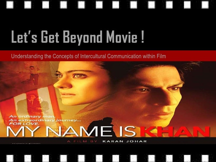 Let's Get Beyond Movie !<br />Understanding the Concepts of Intercultural Communication within Film<br />