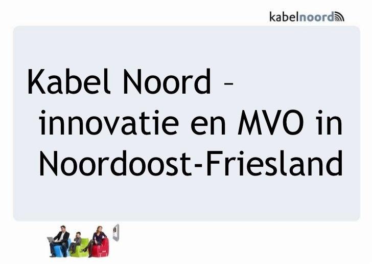 Kabel Noord en Innovatie In Noordoost Friesland