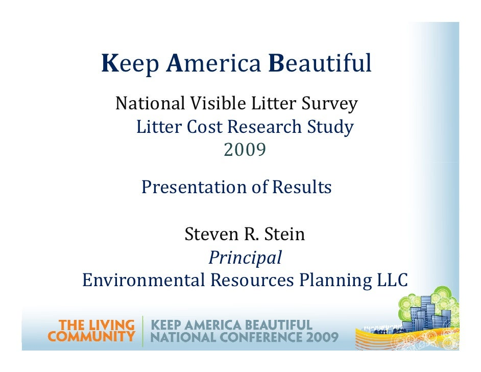 Keep America Beautiful    National Visible Litter Survey      Litter Cost Research Study                 2009       Presen...