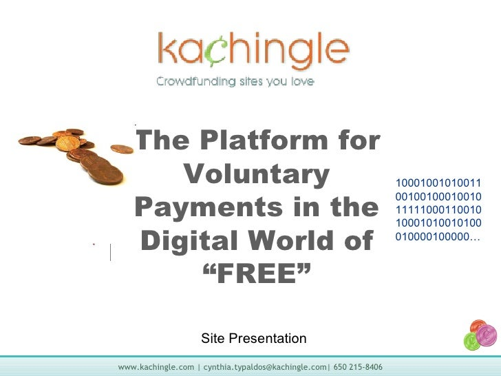 """Site Presentation The Platform for Voluntary Payments in the Digital World of """"FREE"""" 1000100101001100100100010010111110001..."""