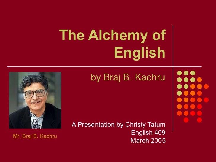 The Alchemy of                            English                            by Braj B. Kachru                      A Pres...