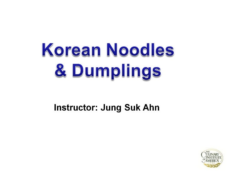 Korean Noodle and Dumplings